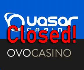 Quasar Gaming und Ovo Casino schließen