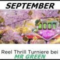 Die September Reel Thrill Turniere im Mr Green Casino